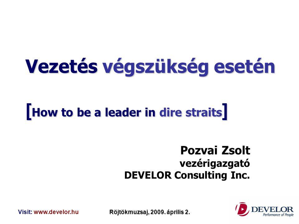 Vezetés végszükség esetén [How to be a leader in dire straits]